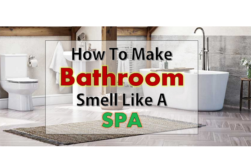 How To Make Your Bathroom Smell Good JUST LIKE A SPA!!!