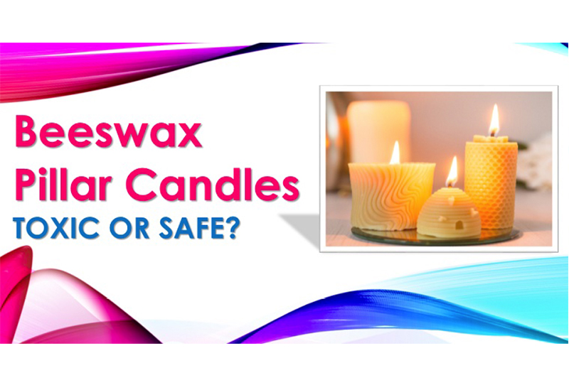 Are Beeswax Pillar Candles Toxic or Safe for Aromatherapy?