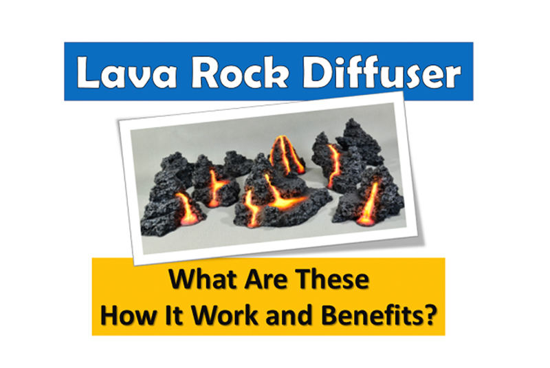 LAVA ROCK Essential Oil Diffuser: How It Work & Benefit?