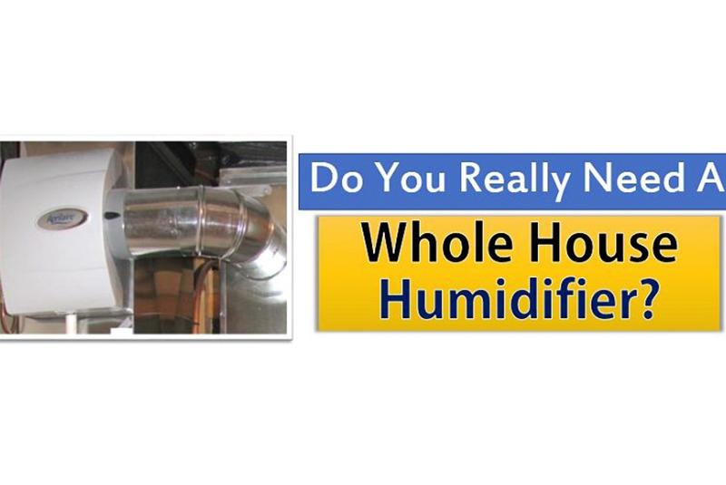 Do I REALLY Need A Whole House Humidifier?