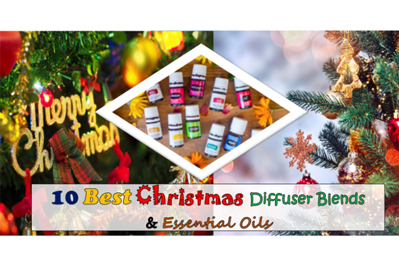 10 Best CHRISTMAS Diffuser Blends And Essential Oils To Scentify Your Home